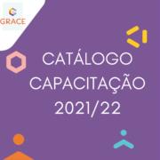 Conheça o nosso Catálogo de Capacitação 2021/22