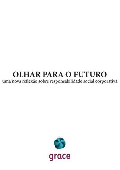 Estudo Olhar para o Futuro – Uma nova reflexão sobre responsabilidade social corporativa (2013)