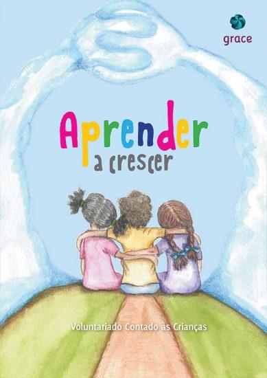 Aprender a Crescer – Voluntariado contado às crianças (2012)