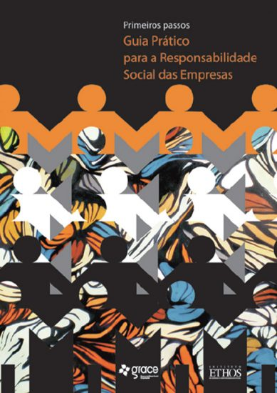 Primeiros Passos – Guia Prático para a Responsabilidade Social das Empresas (2004, 2ª edição 2011)
